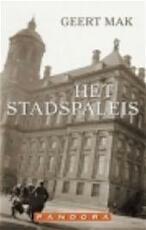 Het Stadspaleis - Geert Mak (ISBN 9789025424640)