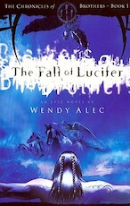 The Fall of Lucifer - chronicles of brothers book 1 - Wendy Alec (ISBN 9780955237775)