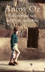 Een verhaal van liefde en duisternis - Amos Oz (ISBN 9789023428206)