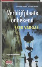 Verblijfplaats onbekend - Fred Vargas (ISBN 9789044502336)