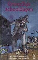 Griezellige schooldagen - Paulus Stephanus Elisabeth Lambertus Maria Loon, Camila Fialkowski, Het Griezelgenootschap (ISBN 9789066922693)