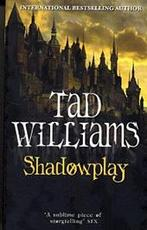 Shadowplay - Tad Williams (ISBN 9781841492926)