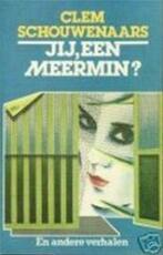 Jij, een meermin? - Clem Schouwenaars (ISBN 9789031004973)