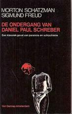 De ondergang van Daniel Paul Schreber - Morton Schatzman, Sigmund Freud, G.R. de Bruin (ISBN 9789060122334)