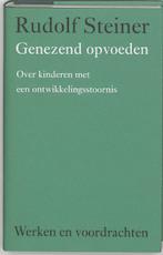 Genezend opvoeden - Rudolf Steiner (ISBN 9789060385258)