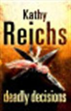 Deadly décisions - Kathy Reichs (ISBN 9780099307105)