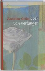 Boek van verlangen - Anselm Grün (ISBN 9789059959903)