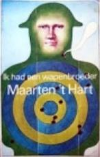 Ik had een wapenbroeder - M. 't Hart (ISBN 9789029518703)