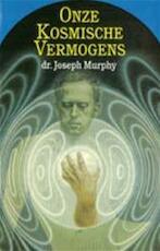 Onze kosmische vermogens - Joseph Murphy, Gerard Grasman (ISBN 9789025719678)