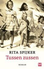 Tussen zussen - R.ita Spijker, Rita Spijker (ISBN 9789460680410)