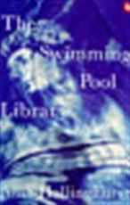The swimming-pool library - Alan Hollinghurst (ISBN 9780140116106)