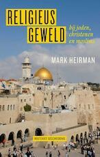 Religieus geweld - Mark Heirman (ISBN 9789089242532)