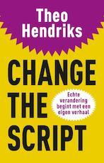 Change the Script - Theo Hendriks (ISBN 9789400504509)