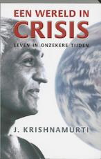 Een wereld in crisis - J. Krishnamurti (ISBN 9789020284263)