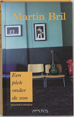 Plek onder de zon - Martin Bril (ISBN 9789044607321)