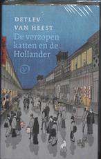 De verzopen katten en de Hollander - Detlev van Heest (ISBN 9789028241404)
