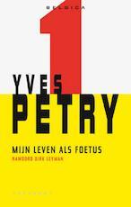 Mijn leven als foetus - Yves Petry