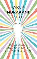 De kleurloze Tsukuru Tazaki en zijn pelgrimsjaren - Haruki Murakami (ISBN 9789025445959)