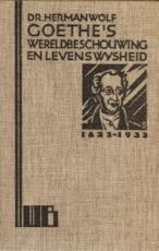 Goethe's Wereldbeschouwing en Levenswijisheid - Herman Wolf, Johann Wolfgang von Goethe