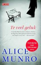 Te veel geluk - Alice Munro (ISBN 9789044523638)