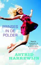 Prinses in de polder - Astrid Harrewijn