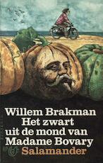 Het zwart uit de mond van Madame Bovary - Willem Brakman (ISBN 9789021444178)