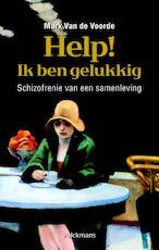 Help! Ik ben gelukkig - Mark Van de Voorde (ISBN 9789028980914)