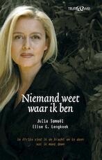 Niemand weet waar ik ben - Julia Samuel (ISBN 9789049952280)