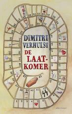 De laatkomer - Dimitri Verhulst (ISBN 9789025441265)