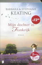 Mijn dochter in Frankrijk - Barbara Keating, Stephanie Keating (ISBN 9789022556498)