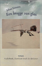 Een brogge van glas - Johan Veenstra (ISBN 9789461495020)