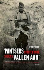 Pantsers stooten door, stuka's vallen aan - Gerrit Valk (ISBN 9789089532282)