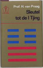 Sleutel tot de I-Tjing - H. van Praag (ISBN 9789020247909)
