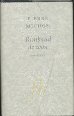 Rimbaud de zoon - Pierre Michon (ISBN 9789028250536)