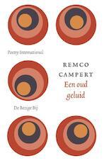 Een oud geluid - Remco Campert