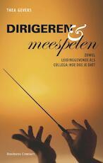 Dirigeren en meespelen - Thea Gevers (ISBN 9789047001553)