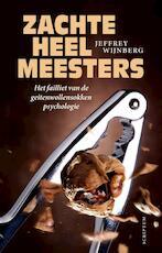Zachte heelmeesters - Jeffrey Wijnberg (ISBN 9789055949335)