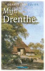 Mijn Drenthe - Gerrit Jan Zwier (ISBN 9789045018171)