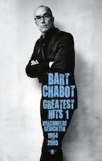 Greatest Hits / 1 - Bart Chabot (ISBN 9789023443209)