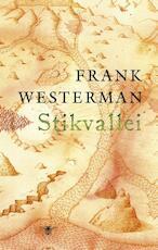 Stikvallei - Frank Westerman (ISBN 9789023479758)