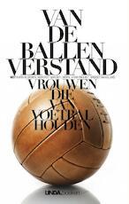 Van de ballen verstand - Margriet van der Linden