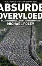 Absurde overvloed - Michael Foley (ISBN 9789045023045)