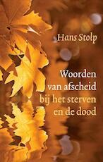 Woorden van afscheid bij het sterven en de dood - Hans Stolp (ISBN 9789020210590)