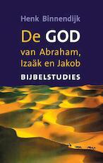 De God van Abraham, Isaak en Jakob - Henk Binnendijk (ISBN 9789043520850)