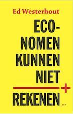 Economen kunnen niet rekenen - Ed Westerhout (ISBN 9789048522552)