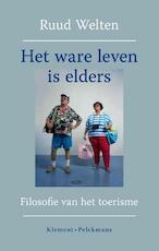 Het ware leven is elders - Ruud Welten (ISBN 9789086871346)