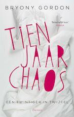 Tien jaar chaos - Bryony Gordon (ISBN 9789023491705)