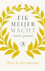 Macht zonder grenzen - Fik Meijer (ISBN 9789025366612)