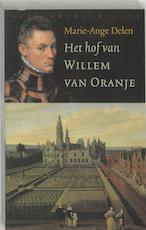Het hof van Willem van Oranje - Marie-Ange Delen (ISBN 9789028419421)