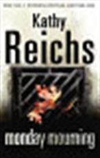 Monday Mourning - Kathy Reichs (ISBN 9780099441489)